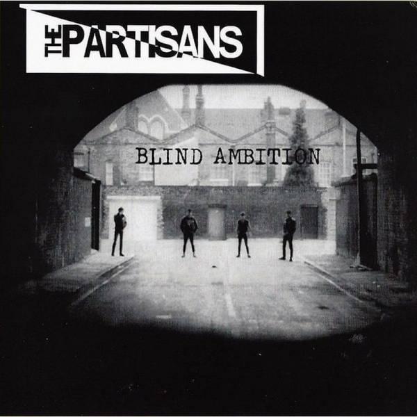 Partisans, The - Blind Ambition, 7'' lim. verschiedene Farben
