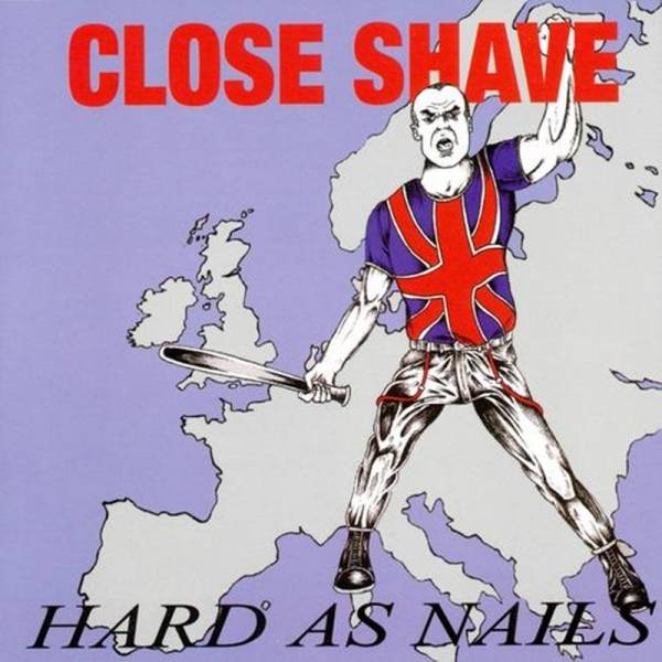 Close Shave - Hard as Nails, CD