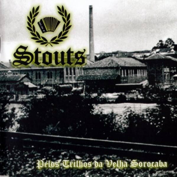 Stouts – Pelos Trilhos Da Velha Sorocaba, CD