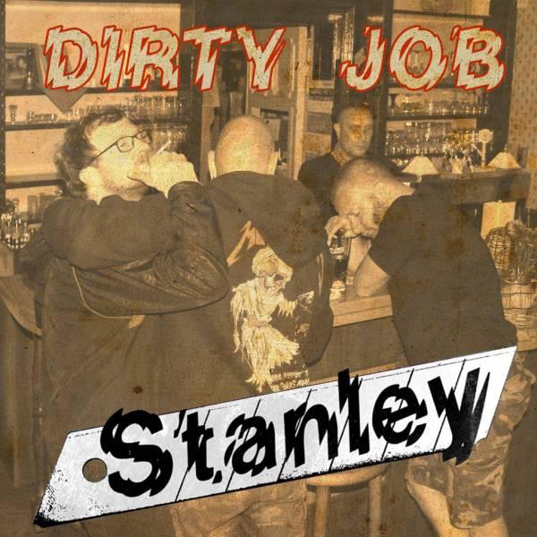 Stanley - Dirty Job, 7'' lim. 300 schwarz
