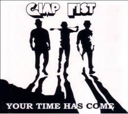 Gimp Fist - Your time has come, CD