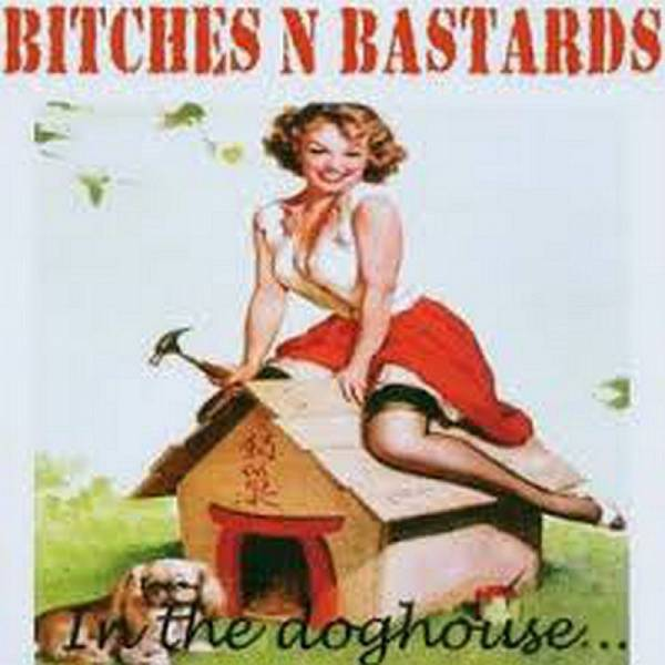 Bitches N Bastards - In the doghouse..., CD