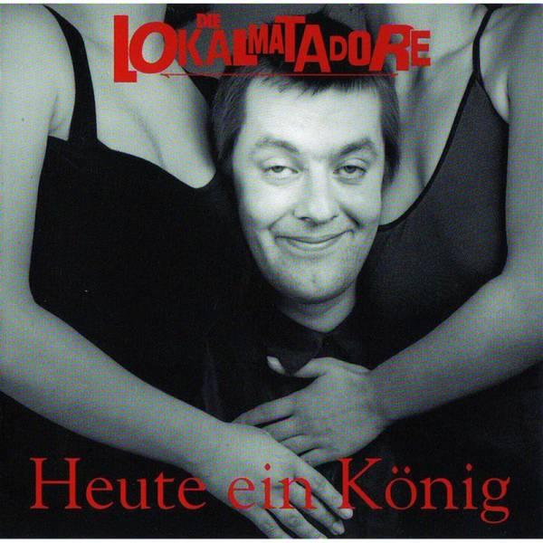 Lokalmatadore - Heute ein König, CD