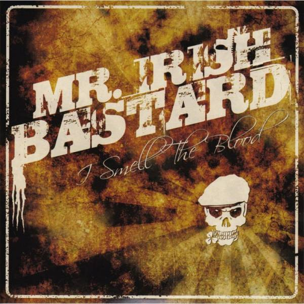 Mr. Irish Bastard - I smell the blood, 7'' lim. 100 + Poster