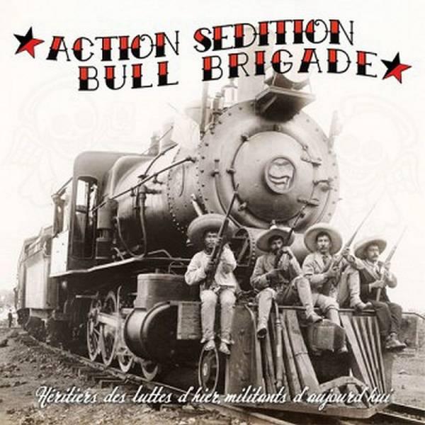 Action Sèdition / Bull Brigade - Hèritiers des luttes d'hier, militants d'aujourd'hui, 10''