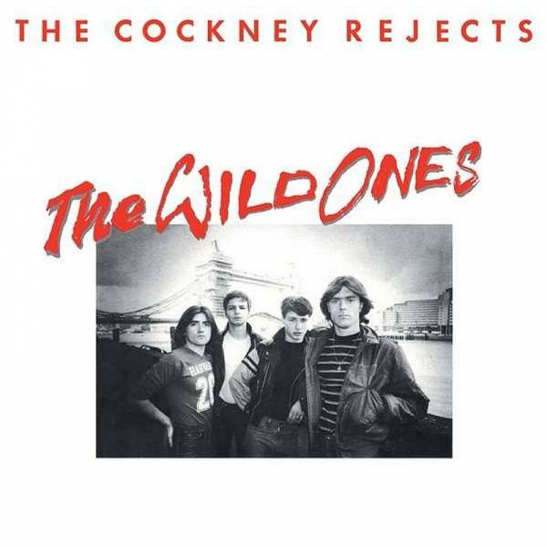 Cockney Rejects - The Wild Ones, CD
