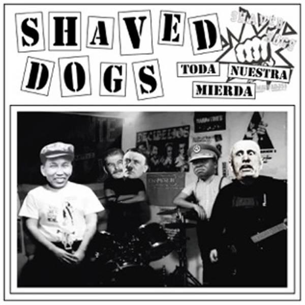 Shaved Dogs - Toda Nuestra mierda, LP lim. verschiedene Cover