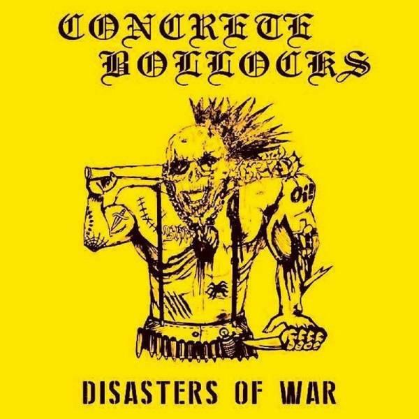 Concrete Bollocks - Disasters of war E.P., 7'' lim. verschiedene Farben