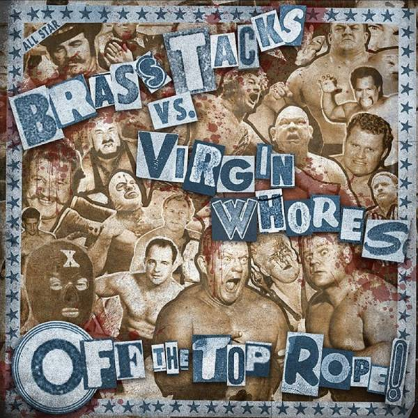 Brass Tack / Virgin Whores - Off the top rope, 7'' lim. verschiedene Farben