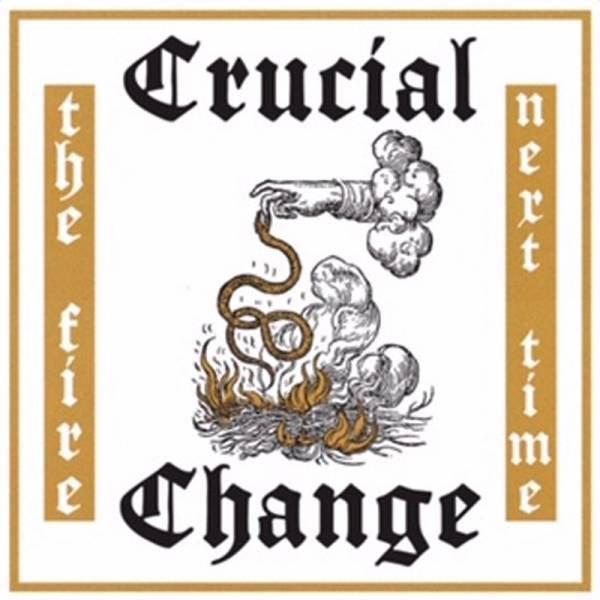 Crucial Change ‎– The fire next time, LP schwarz, lim. 200, verschiedene Cover, handnummeriert