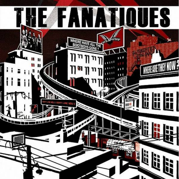 Fanatiques, The - Where have all the bootboys gone?, 7'' schwarz