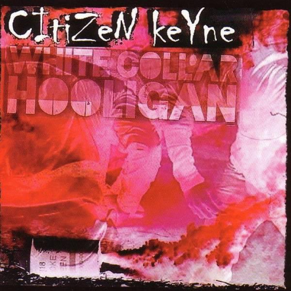 Citizen Keyne – White Collar Hooligan, CD