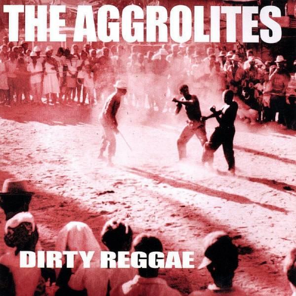 Aggrolites, The - Dirty Reggae, CD