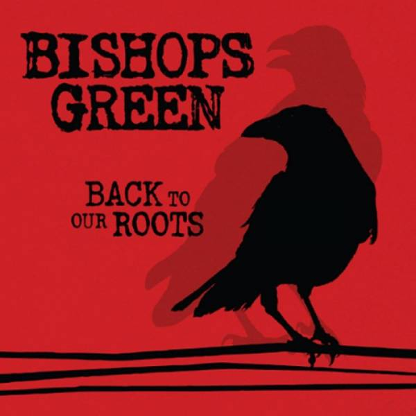Bishops Green - Back to our roots, CD Digipack