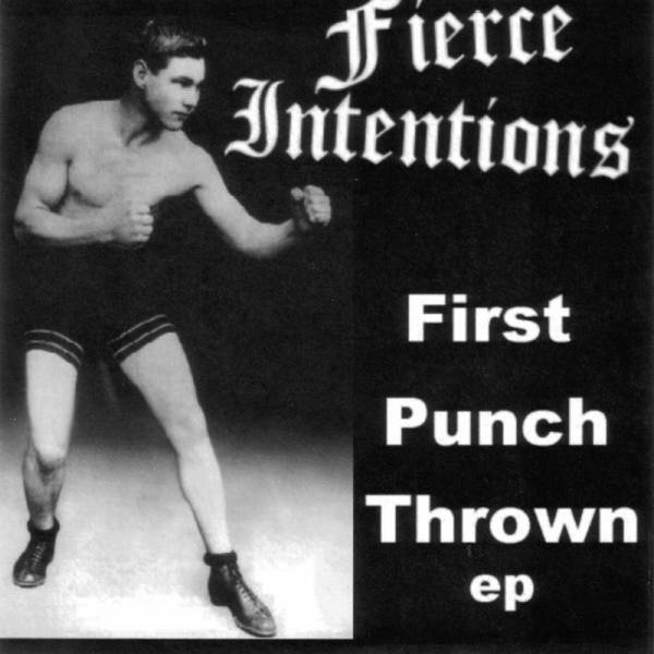 "Fierce Intentions - First punch thrown E.P., 7"" schwarz lim. 250"