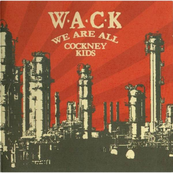 W.A.C.K. - We are all Cockney Kids, CD