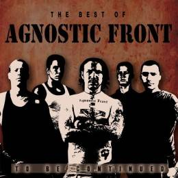 Agnostic Front - The Best of...To be continued, LP verschiedene Farben