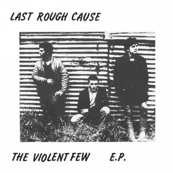"""Last Rough Cause - The violent few, 7"""" lim. 300 schwarz"""