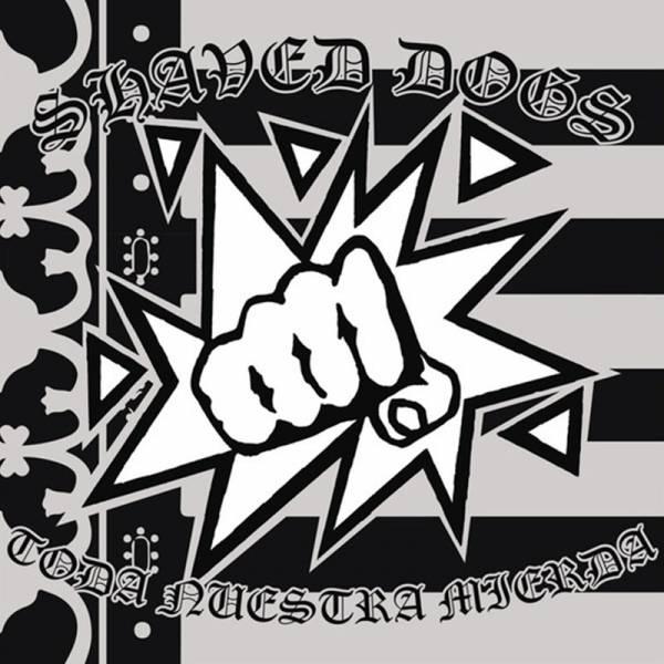 Shaved Dogs - Toda Nuestra mierda, LP lim. 200 schwarz BESCHÄDIGT