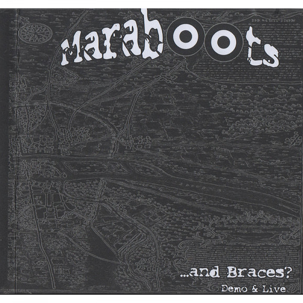 Maraboots - ... and Braces? (Demo & Live) , CD-R lim. 200
