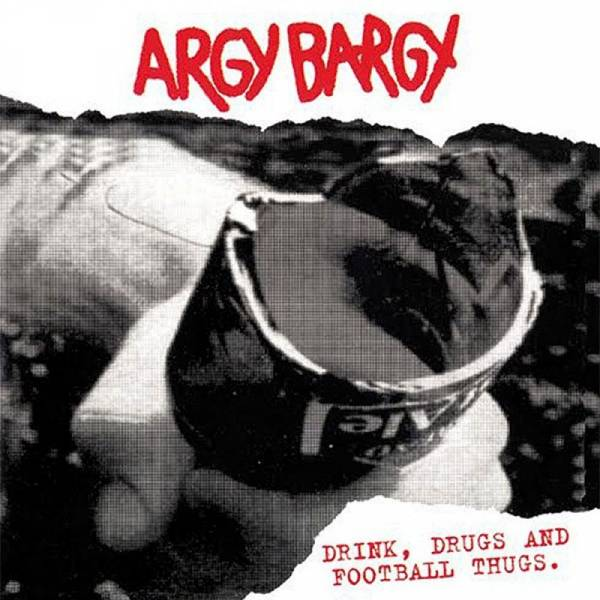 Argy Bargy - Drink, Drugs and Football Thugs., LP Gatefold lim. verschiedene Farben