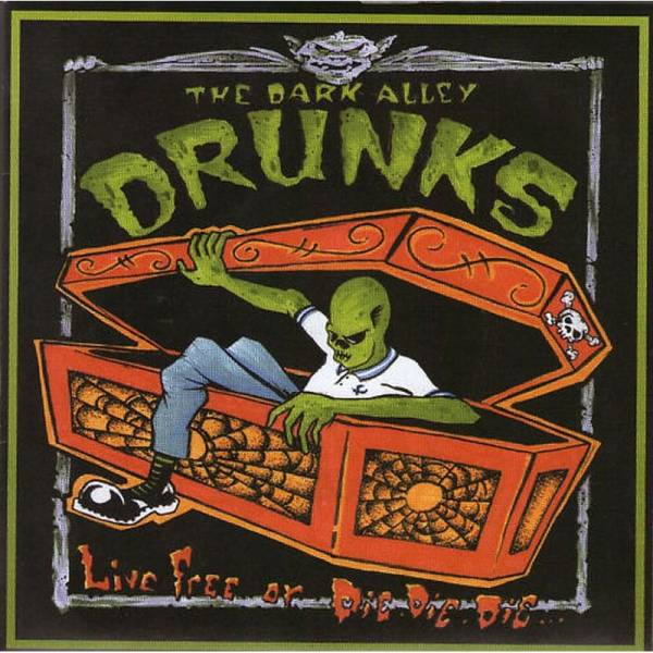 Dark Alley Drunks, The - Live Free or Die Die Die..., 7'' schwarz