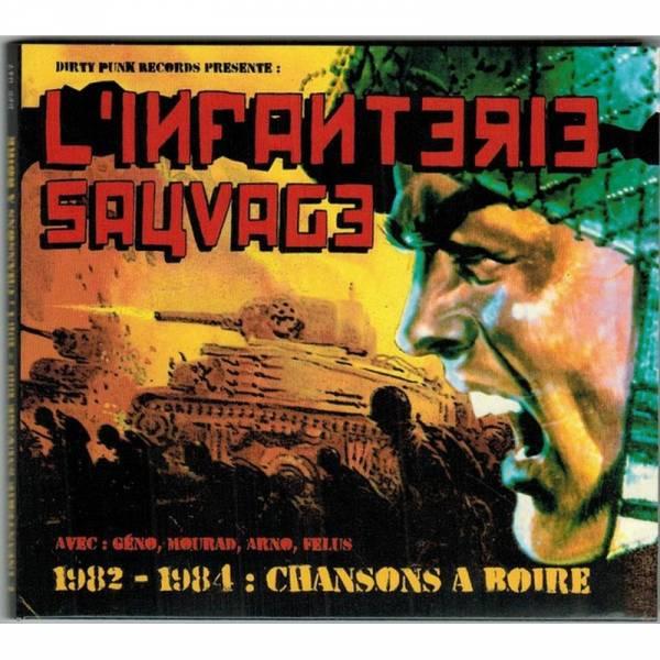 L'Infanterie Sauvage - 1982 - 1984: Chansons a boire, CD Digipack