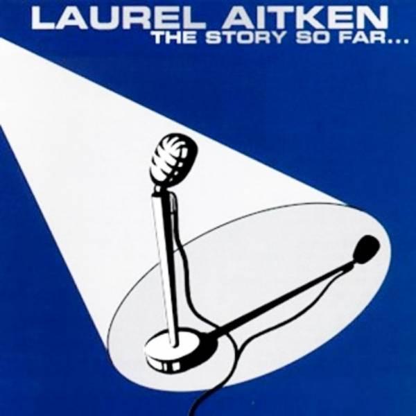 Laurel Aitken - The story so far, Lp + CD verschiedene Farben