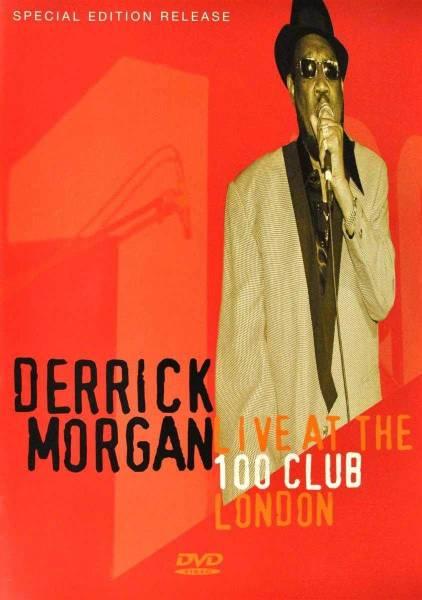 Derrick Morgan - Live at the 100 Club London, DVD