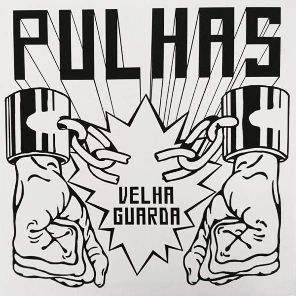 """Pulhas - Velha Guarda, 7"""" lim. 90 weisses Cover"""