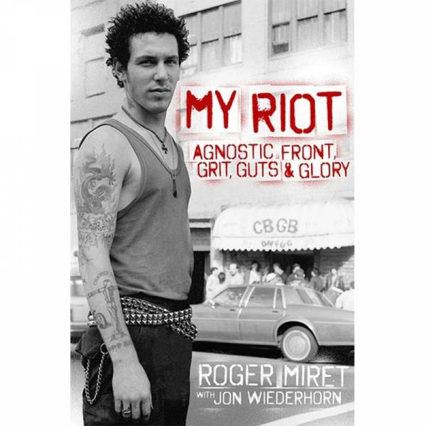 My Riot - Agnostic Front, Grit, Guts & Glory, Buch (Roger Miret)