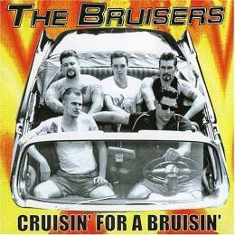 Bruisers, The - Cruisin' for a Bruisin', CD
