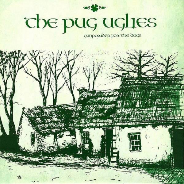Pug Uglies, The - Gunpowder for the dogs, 7'' lim. 330 schwarz