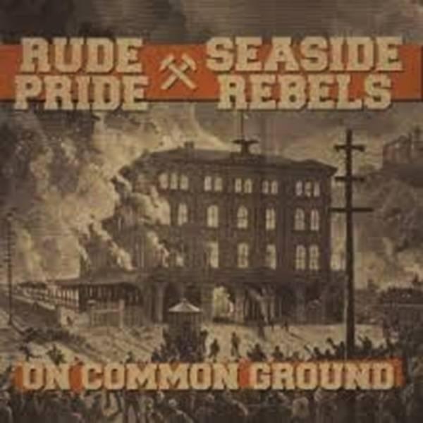 """Rude Pride / Seaside Rebels - On common ground, 7"""" verschiedene Farben"""