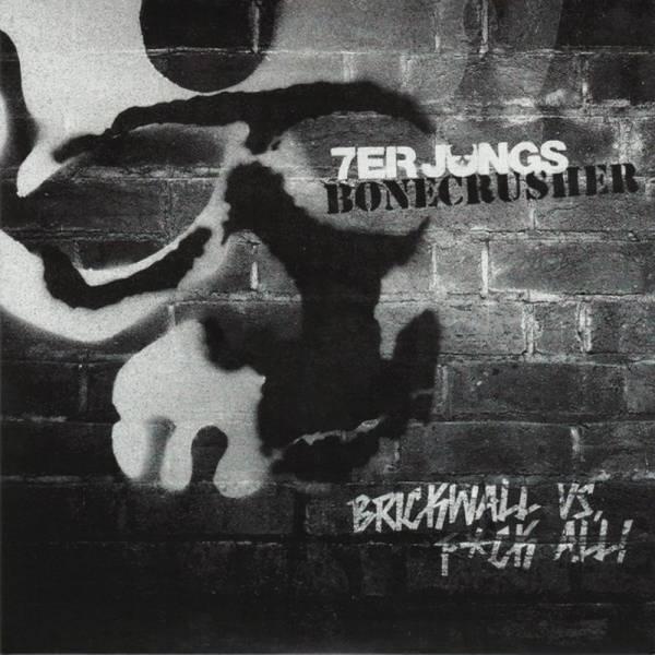 """7er Jungs / Bonecrusher - Brickwall VS F*ck it all!, 7"""" lim. 1000 verschiedene Farben"""