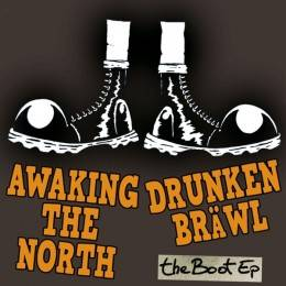 "Awaking the North / Drunken Bräwl - The Boot Ep, EP 7"" lim. 120 mit verschiedenen Covern (Cover 2)"