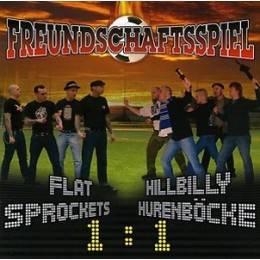 Flat Sprockets/Hillbilly Hurenböcke - Freundschaftsspiel, CD