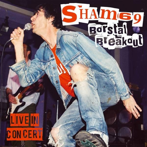 Sham 69 - Borstal Breakout-LIVE in London, CD + DVD