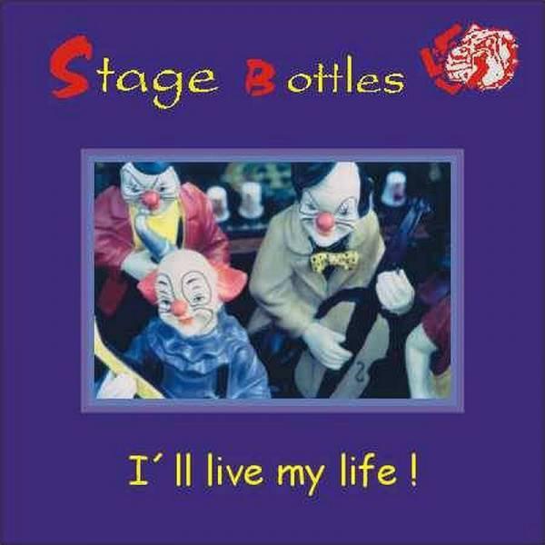 Stage Bottles - I'll live my life!, CD