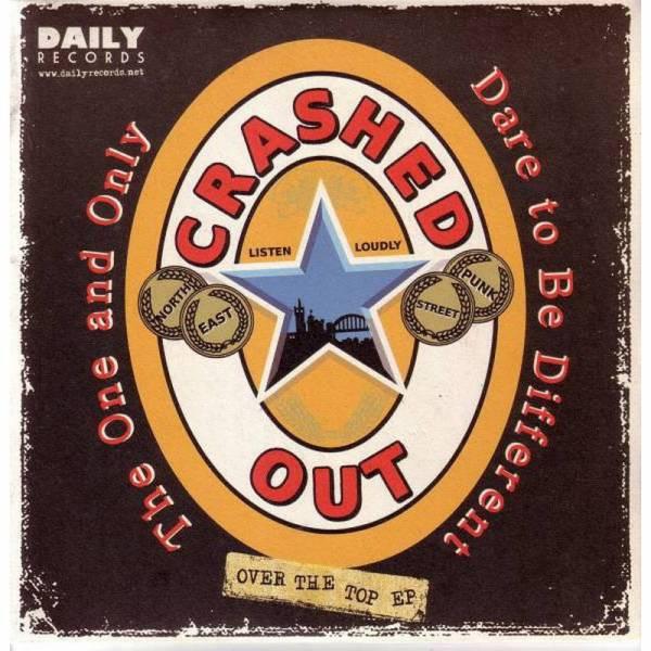 Crashed Out / Secret Army - Over The Top E.P, 7'' lim. 800 schwarz