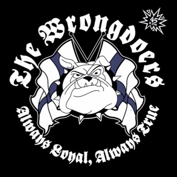 Wrongdoers, The – Always Loyal Always True, LP Mini Album lim. 150 schwarz