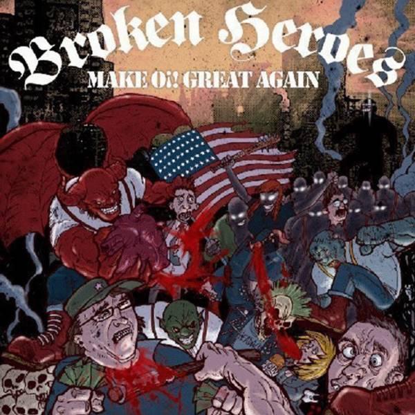 Broken Heroes - Make Oi! great again, LP lim. 400 verschiedene Farben