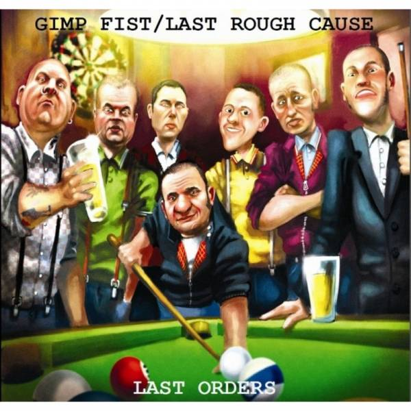 Gimp Fist / Last Rough Cause - Last Orders, CD Digipack