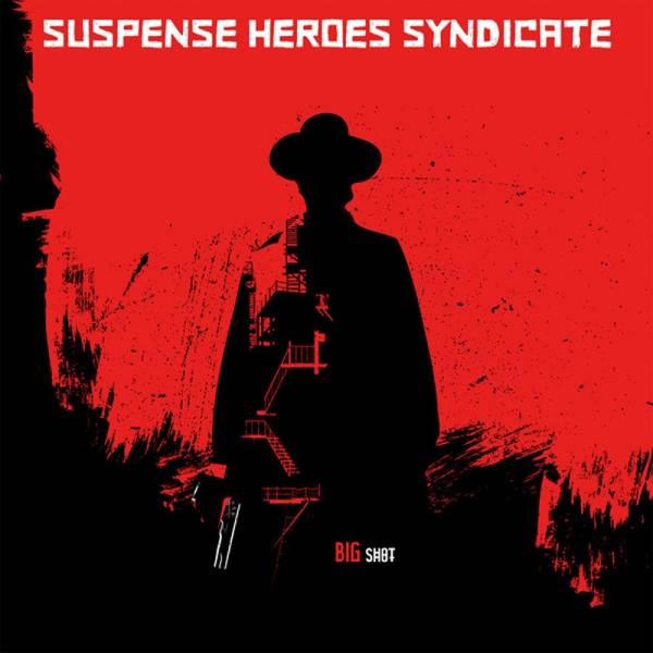 Suspense Heroes Syndicate – Big shot, LP lim. 500 rot