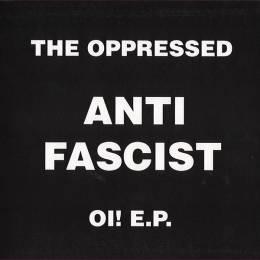 Oppressed, The - Anti Fascist Oi! E.P., EP 7'' verschiedene Farben