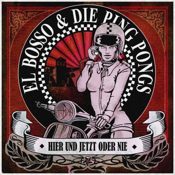 El Bosso & Die Ping Pongs - Hier und jetzt oder nie, CD Digipack