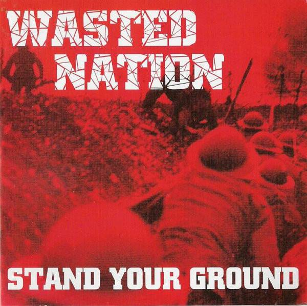 Wasted Nation - Stand your ground, CD