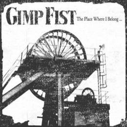 Gimp Fist - The Place Where I Belong, CD Digipack