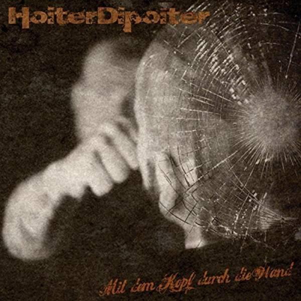 Hoiter Dipoiter – Mit Dem Kopf Durch Die Wand, CD DigiPack