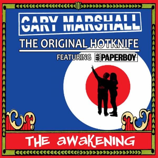 Gary Marshall / The original Hotknive feat. AKA Paperboy - The Awakening, LP lim. 400 verschiedene F